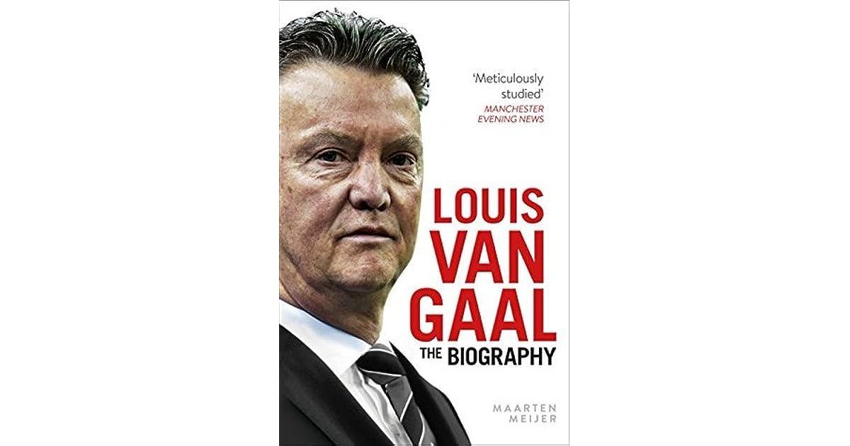 Louis Van Gaal: The Biography By Maarten Meijer