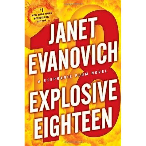 Explosive Eighteen (Stephanie Plum, #18) by Janet Evanovich