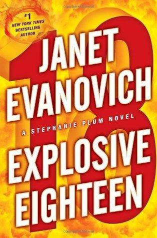 Janet Evanovich - Stephanie Plum 18 - Explosive Eighteen