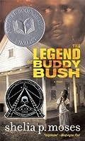 The Legend of Buddy Bush (Coretta Scott King Author Honor Books)