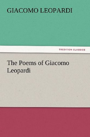The Poems of Giacomo Leopardi (TREDITION CLASSICS)