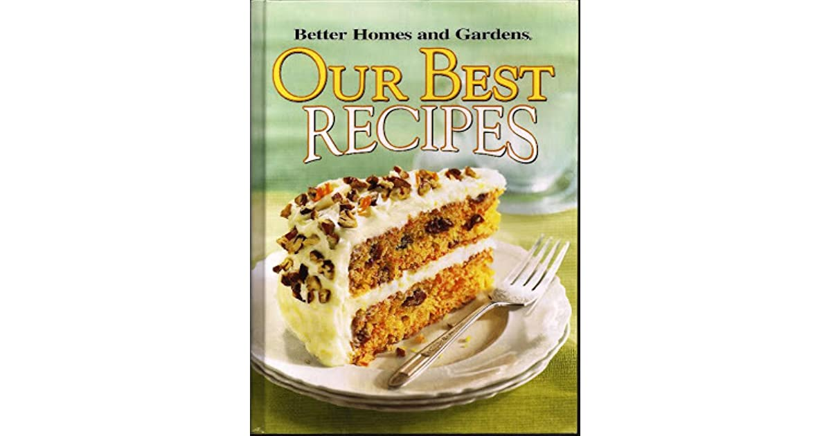 Our Best Recipes By Better Homes And Gardens U2014 Reviews, Discussion,  Bookclubs, Lists