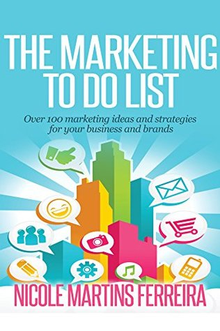 ff1991b39ea12 The Marketing To Do List: Over 100 marketing ideas and strategies ...