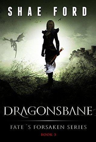 Dragonsbane (Fate's Forsaken, #3)