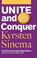 Unite and Conquer: How to Build Coalitions That Win and Last (BK Currents (Paperback))
