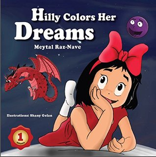 Children's books: Hilly Colors Her Dreams: Kids books about growing up and facts of life ages 2-8 ((Bedtime stories) (Values) (Colorful picture book) Book 1)