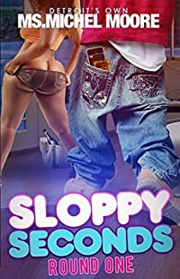 Sloppy Seconds: Round One