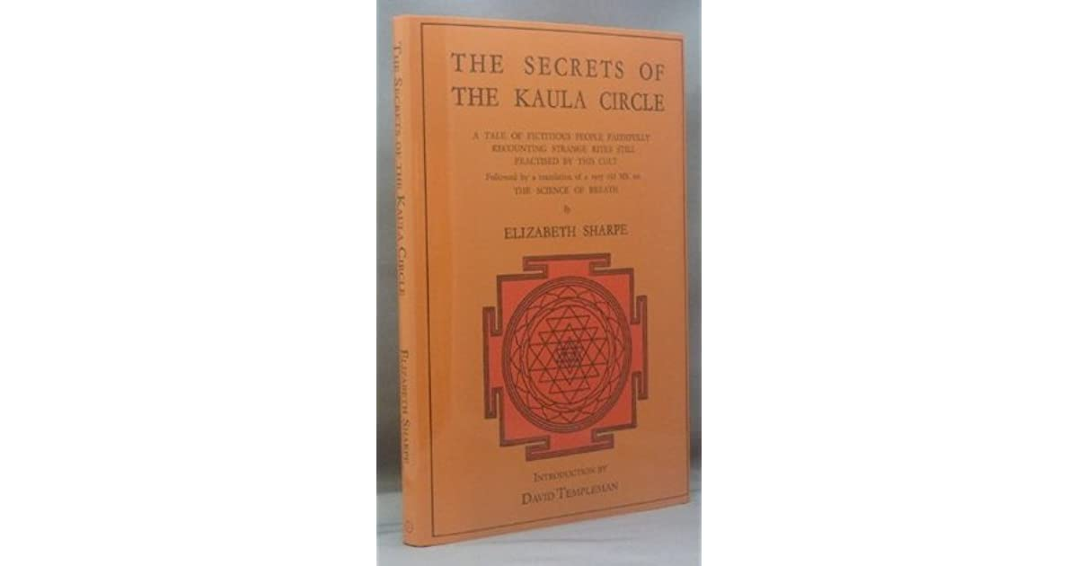 The Secrets Of The Kaula Circle A Tale Of Fictitious People