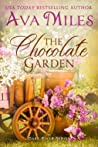 The Chocolate Garden by Ava Miles