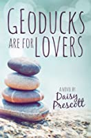 Geoducks Are for Lovers (Modern Love Story, #2)