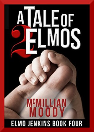 A Tale of Two Elmos (Elmo Jenkins #4)
