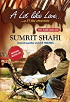 A Lot like Love...: a li'l like chocolate (Popular Indian Fiction)