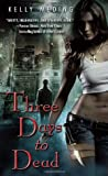 Three Days to Dead (Dreg City, #1)