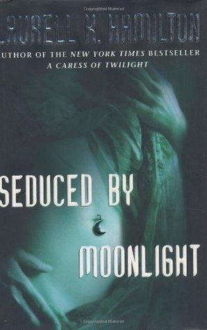 Seduced By Moonlight Merry Gentry 3 By Laurell K Hamilton