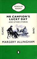 Mr. Campion's Lucky Day and Other Stories (Penguin Classic Crime)