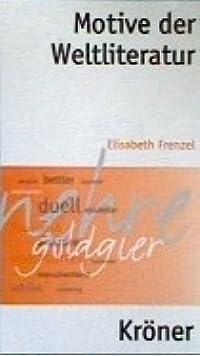 Motive der Weltliteratur. Ein Lexikon dichtungsgeschichtlicher Längsschnitte