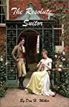 The Resolute Suitor: A Pride and Prejudice Variation