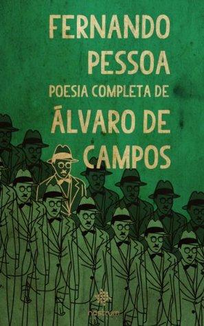 Fernando Pessoa - Poesia Completa de Álvaro de Campos by Fernando Pessoa