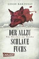 Der allzu schlaue Fuchs: Ein Märchen aus Rawka (Grischa, #2.5)
