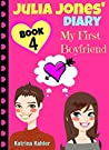 My First Boyfriend (Julia Jones' Diary #4)
