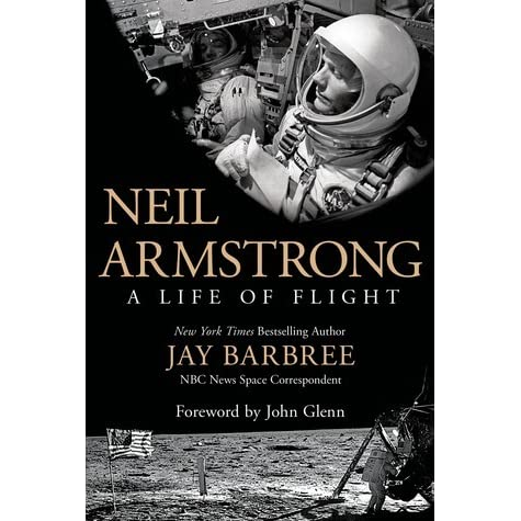 Neil Armstrong: A Life of Flight by Jay Barbree — Reviews ...
