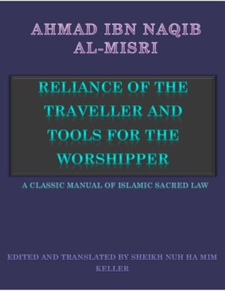 Reliance of the Traveller: A Classic Manual of Islamic