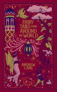Fairy Tales From Around the World by Andrew Lang