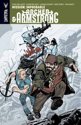 Archer & Armstrong, Volume 5: Mission: Improbable