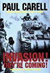 Invasion! They're Coming!: The German Account of the D-Day Landings and the 80 Days Battle for France