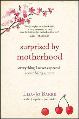 Surprised-by-Motherhood-Everything-I-Never-Expected-about-Being-a-Mom