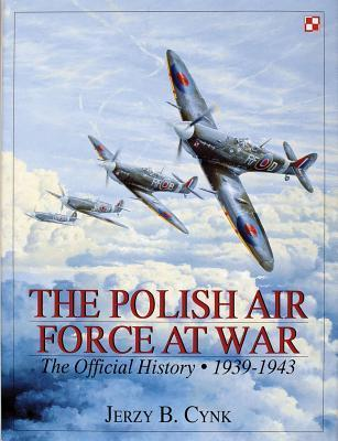 The Polish Air Force at War  The Official History Vol
