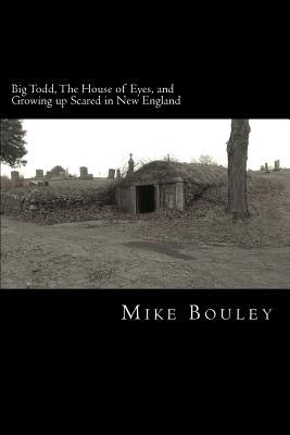 Big Todd, The House of Eyes, and Growing up Scared in New England