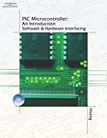 PIC Microcontroller: An Introduction to Software & Hardware Interfacing (Book Only)