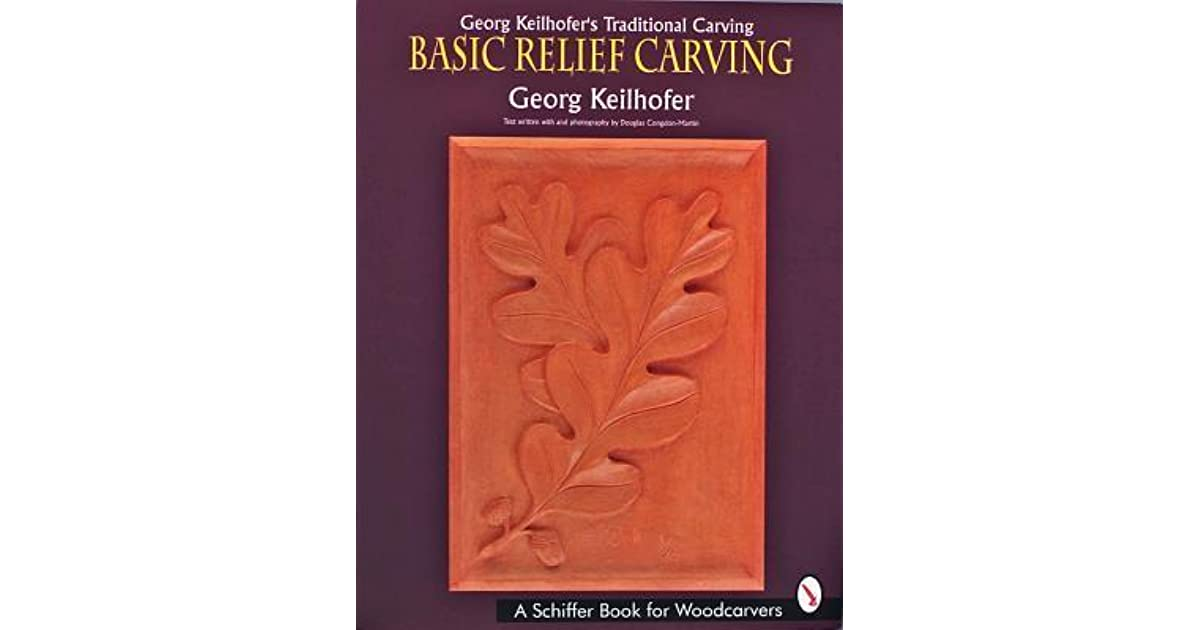 Georg keilhofers traditional carving basic relief carving by