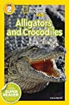 Alligators and Crocodiles (National Geographic Readers)