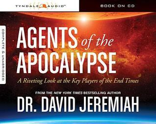 Agents of the Apocalypse A Riveting Look at the Key Players of the End Times