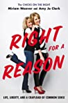Right for a Reason: Life, Liberty, and a Crapload of Common Sense