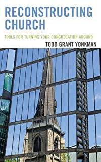 Reconstructing Church: Tools for Turning Your Congregation Around