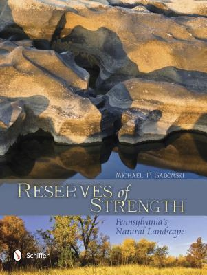 Reserves of Strength: Pennsylvania's Natural Landscape: Pennsylvania's Natural Landscape