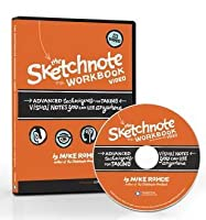The Sketchnote Workbook Video: Advanced Techniques for Taking Visual Notes You Can Use Anywhere