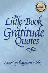 The Little Book of Gratitude Quotes: Inspiring Words to Live by