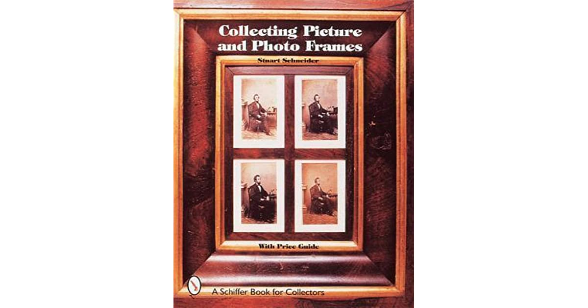 Collecting Picture and Photo Frames by Stuart Schneider