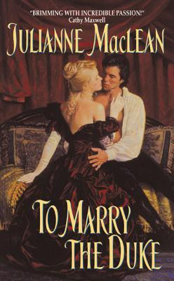 To Marry the Duke by Julianne MacLean