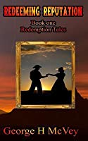 Redeeming Reputation: Redemption Tales Book One