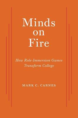 Minds on Fire by Mark C. Carnes
