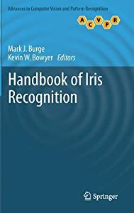 Handbook of Iris Recognition: Advances in Computer Vision & Pattern Recognition