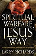 Spiritual Warfare Jesus' Way: How to Conquer Evil Spirits and Live Victoriously