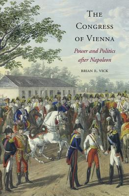 The Congress of Vienna  Power and Politics after Napoleon