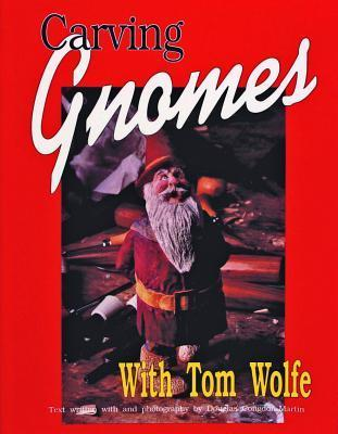 Carving Gnomes With Tom Wolfe