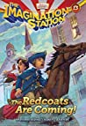 The Redcoats Are Coming! (Imagination Station #13)